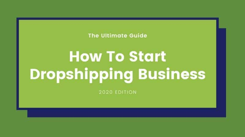 How To Start Ecommerce Dropshipping Business - 2020